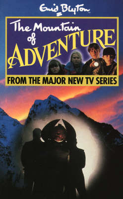 The The Mountain of Adventure: Novelisation by Enid Blyton