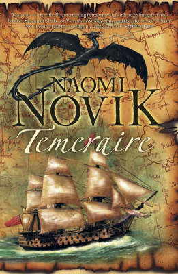 Temeraire (The Temeraire Series, Book 1) by Naomi Novik