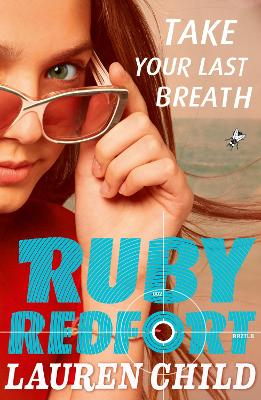 Ruby Redfort: #2 Take Your Last Breath by Lauren Child