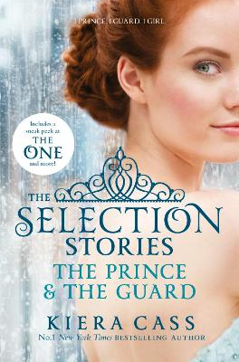 Selection Stories: The Prince and The Guard by Kiera Cass