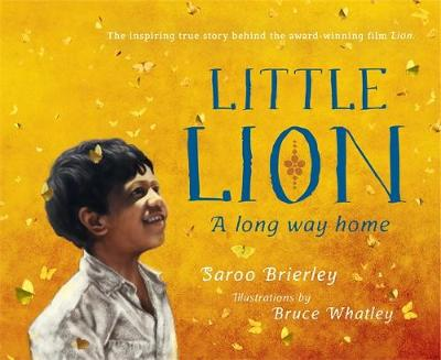 Little Lion: A Long Way Home by Saroo Brierley