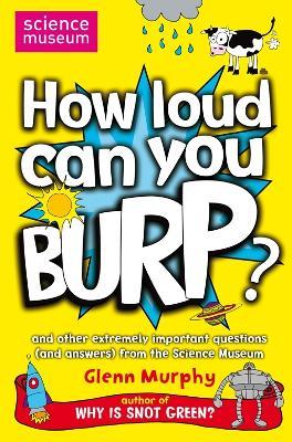 How Loud Can You Burp? by Glenn Murphy
