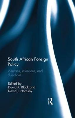 South African Foreign Policy: Identities, Intentions, and Directions book