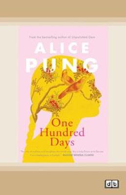 One Hundred Days by Alice Pung