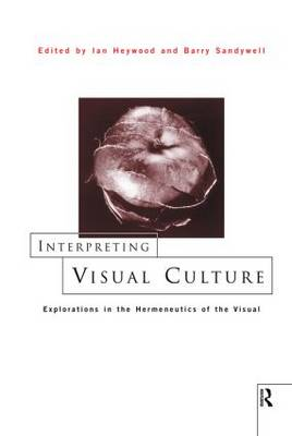 Interpreting Visual Culture by Ian Heywood