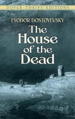 House of the Dead by Fyodor Dostoyevsky