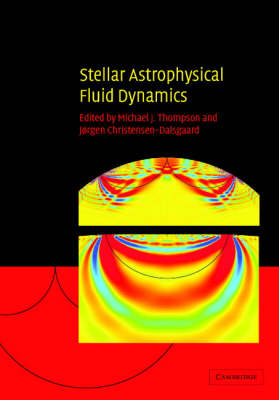 Stellar Astrophysical Fluid Dynamics by Michael J. Thompson