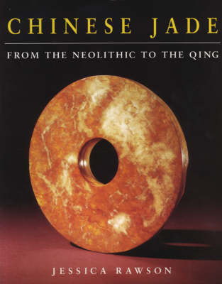 Chinese Jade: From the Neolithic to the Qing by Carol Michaelson