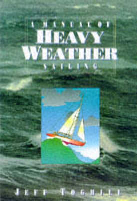 A Manual of Heavy Weather Sailing by Jeff Toghill