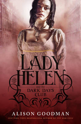 Lady Helen and the Dark Days Club (Lady Helen, Book 1) book