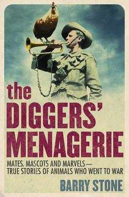 The Diggers' Menagerie by Barry Stone