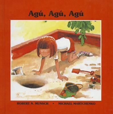 Agu Agu Agu by Robert N Munsch