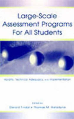 Large-Scale Assessment Programs for All Students by Gerald A. Tindal