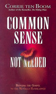 Common Sense Not Needed by Corrie Ten Boom