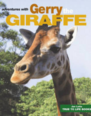 Gerry The Giraffe by Jan Latta