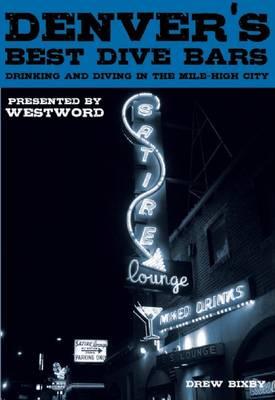 Denver's Best Dive Bars by Drew Bixby
