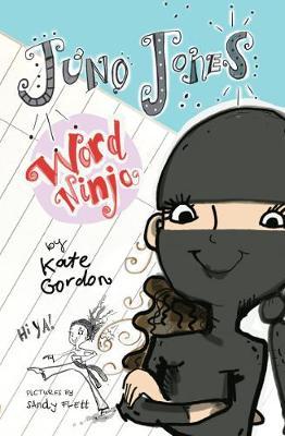 Juno Jones Word Ninja (Juno Jones #1) by Kate Gordon