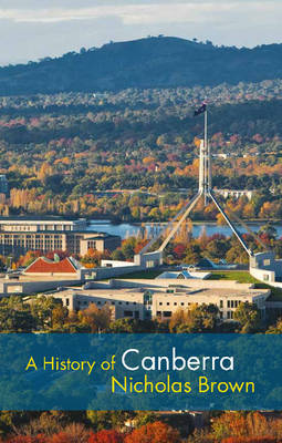 A History of Canberra by Nicholas Brown