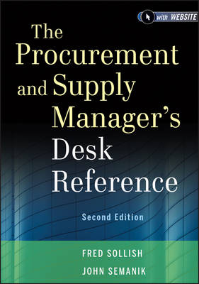 The Procurement and Supply Manager's Desk Reference, Second Edition + Website by Fred Sollish