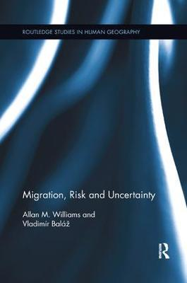 Migration, Risk and Uncertainty by Allan M. Williams
