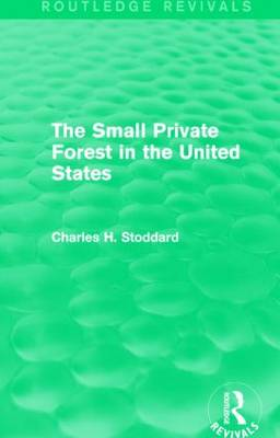 The Small Private Forest in the United States by Charles H. Stoddard