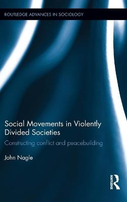 Social Movements in Violently Divided Societies book