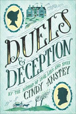 Duels & Deception by Cindy Anstey