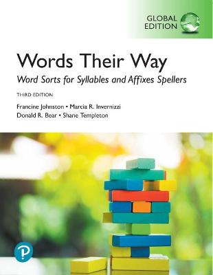 Words Their Way: Word Sorts for Syllables and Affixes Spellers, Global Edition by Francine Johnston