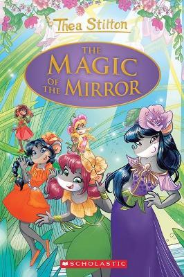 Thea Stilton Special Edition #9: the Magic of the Mirror by Thea Stilton