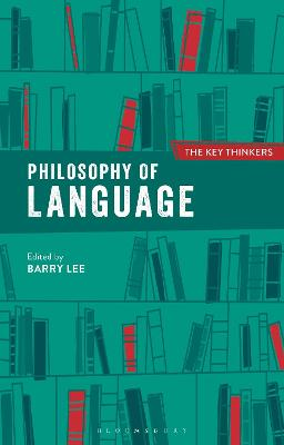 Philosophy of Language: The Key Thinkers by Dr Barry Lee