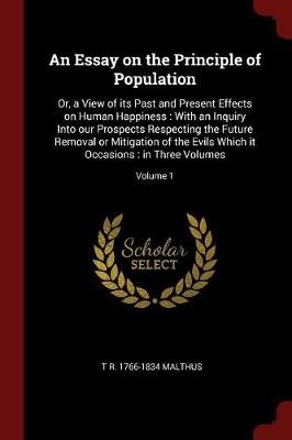 An Essay on the Principle of Population by T R 1766-1834 Malthus