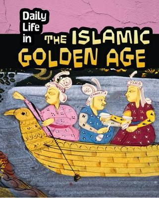 Daily Life in the Islamic Golden Age book