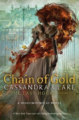 The Last Hours: Chain of Gold by Clare Cassandra