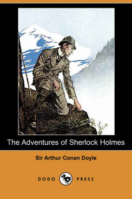 Adventures of Sherlock Holmes (Dodo Press) by Arthur Conan Doyle
