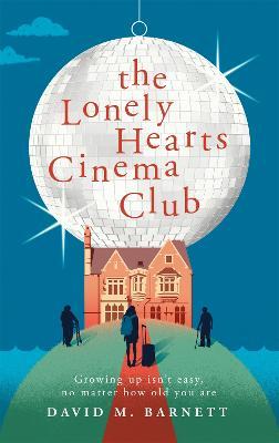 The Lonely Hearts Cinema Club by David M. Barnett