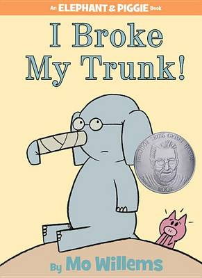 I Broke My Trunk! by Mo Willems