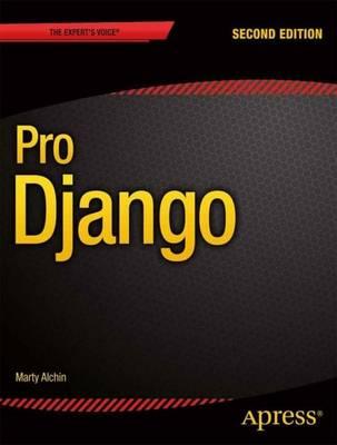 Pro Django by Marty Alchin