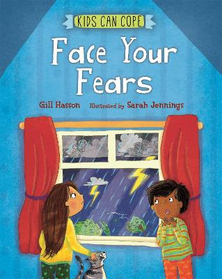 Kids Can Cope: Face Your Fears by Gill Hasson