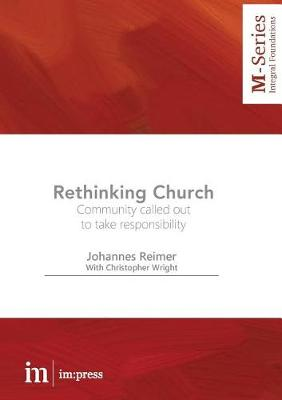 Rethinking Church: Community Called Out to Take Responsibility by Johannes Reimer