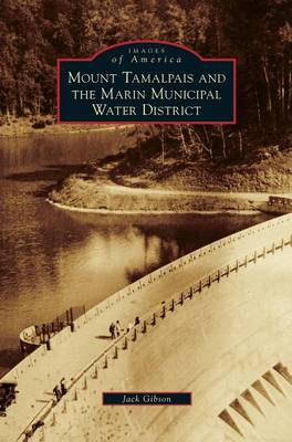 Mount Tamalpais and the Marin Municipal Water District by Jack Gibson