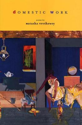 Domestic Work by Natasha Trethewey
