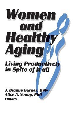 Women and Healthy Aging by J. Dianne Garner