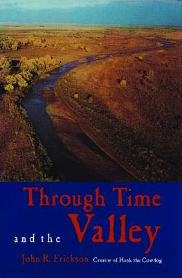 Through Time and the Valley by John R. Erickson
