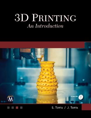 3D Printing: An Introduction by Stephanie Torta
