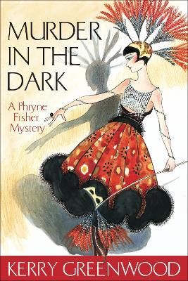 Murder in the Dark by Kerry Greenwood