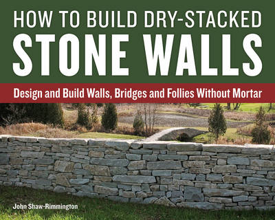 How to Build Dry-Stacked Stone Walls book