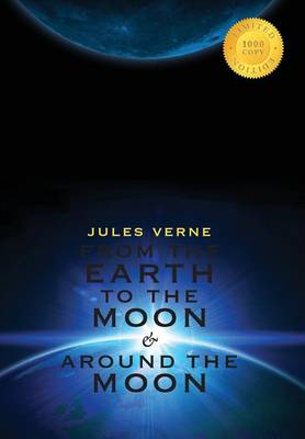 From the Earth to the Moon & Around the Moon (2 Books in 1) (1000 Copy Limited Edition) by Jules Verne