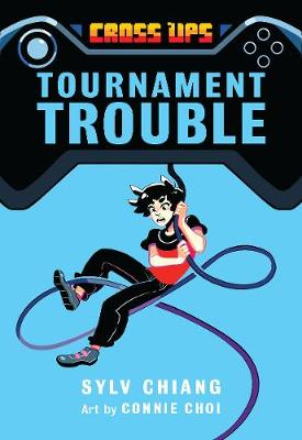 Tournament Trouble (Cross Ups, Book 1) by Sylv Chiang