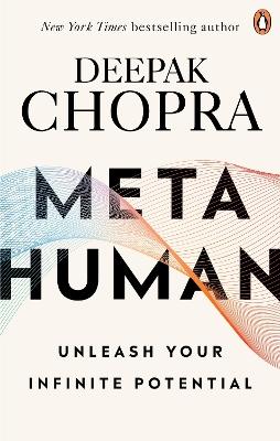 Metahuman: Unleashing your infinite potential by Dr Deepak Chopra