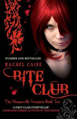 Morganville Vampires: #10 Bite Club by Rachel Caine